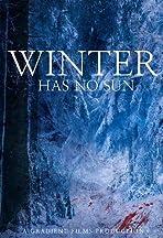 Winter Has No Sun