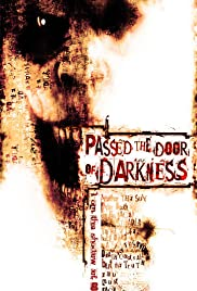Passed the Door of Darkness (2008) Poster - Movie Forum, Cast, Reviews