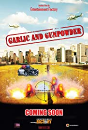 Garlic & Gunpowder (2017) Poster - Movie Forum, Cast, Reviews