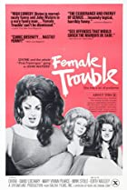 Image of Female Trouble