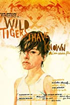 Wild Tigers I Have Known (2006) Poster