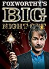 """Foxworthy's Big Night Out"""