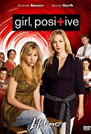 Girl, Positive (2007) Poster - Movie Forum, Cast, Reviews