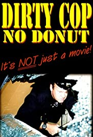 Dirty Cop No Donut (1999) Poster - Movie Forum, Cast, Reviews