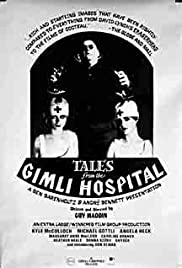 Tales from the Gimli Hospital(1988) Poster - Movie Forum, Cast, Reviews