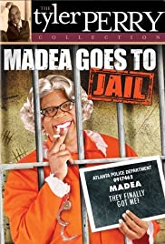 Madea Goes to Jail (2006) Poster - Movie Forum, Cast, Reviews