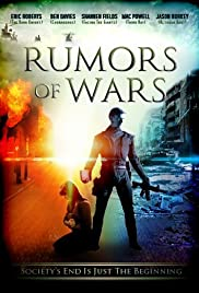 Rumors of Wars (2014) Poster - Movie Forum, Cast, Reviews