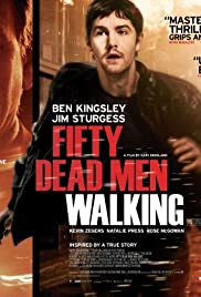 Fifty Dead Men Walking (2008) Poster - Movie Forum, Cast, Reviews