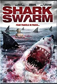 Shark Swarm (2008) Poster - Movie Forum, Cast, Reviews