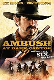 Ambush at Dark Canyon (2012) Poster - Movie Forum, Cast, Reviews