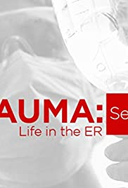 Trauma: Life in the E.R. Poster - TV Show Forum, Cast, Reviews