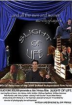 Slight of Life