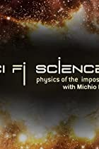 Image of Sci Fi Science: Physics of the Impossible
