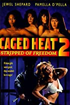 Image of Caged Heat II: Stripped of Freedom