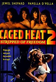 Caged Heat II: Stripped of Freedom (1994) Poster - Movie Forum, Cast, Reviews