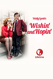 Wishin' and Hopin' (2014) Poster - Movie Forum, Cast, Reviews