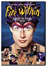 """Cirque du Soleil: Fire Within"""