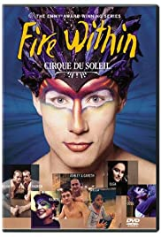 Cirque du Soleil: Fire Within Poster - TV Show Forum, Cast, Reviews