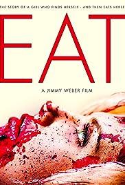 Eat(2014) Poster - Movie Forum, Cast, Reviews
