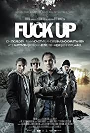 Fuck Up (2012) Poster - Movie Forum, Cast, Reviews
