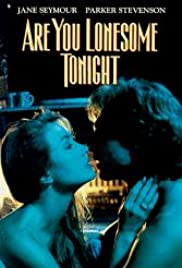 Are You Lonesome Tonight (1992) Poster - Movie Forum, Cast, Reviews