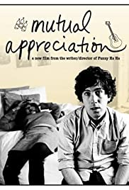 Mutual Appreciation (2005) Poster - Movie Forum, Cast, Reviews