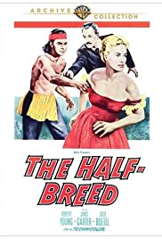 The Half-Breed (1952) Poster - Movie Forum, Cast, Reviews