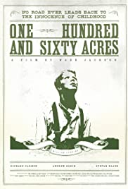 One Hundred & Sixty Acres Poster