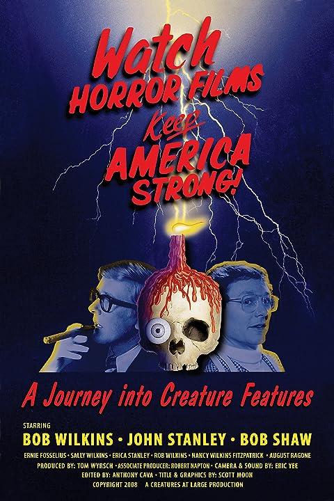 Watch Horror Films, Keep America Strong! (2008)