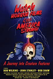 Watch Horror Films, Keep America Strong! Poster