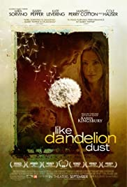 Like Dandelion Dust (2009) Poster - Movie Forum, Cast, Reviews