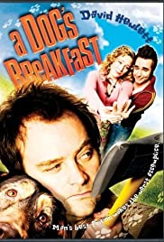 A Dog's Breakfast (2007) Poster - Movie Forum, Cast, Reviews