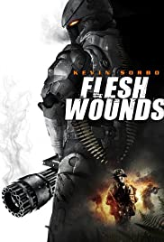 Flesh Wounds (2011) Poster - Movie Forum, Cast, Reviews