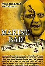 Making Bad: Zombie Etiquette