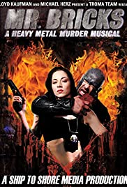 Mr. Bricks: A Heavy Metal Murder Musical (2011) Poster - Movie Forum, Cast, Reviews