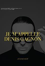 Je m'appelle Denis Gagnon Poster
