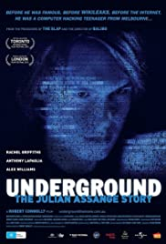 Underground: The Julian Assange Story (2012) Poster - Movie Forum, Cast, Reviews