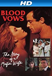 Blood Vows: The Story of a Mafia Wife (1987) Poster - Movie Forum, Cast, Reviews