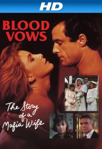 Image Blood Vows: The Story of a Mafia Wife (1987) (TV) Watch Full Movie Free Online