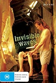 Invisible Waves (2006) Poster - Movie Forum, Cast, Reviews