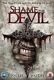 Shame the Devil(2013) Poster - Movie Forum, Cast, Reviews