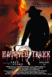 Haunted Traxx (2009) Poster - Movie Forum, Cast, Reviews