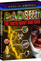 Image of Bad Seed: The Truth About Our Food