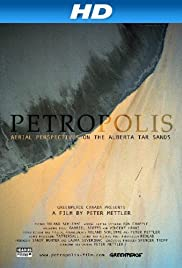 Petropolis: Aerial Perspectives on the Alberta Tar Sands(2009) Poster - Movie Forum, Cast, Reviews