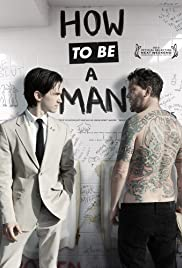 How to Be a Man (2013) Poster - Movie Forum, Cast, Reviews