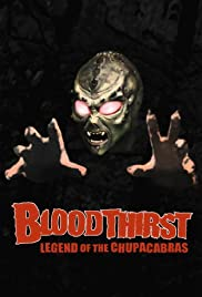 Bloodthirst: Legend of the Chupacabras (2003) Poster - Movie Forum, Cast, Reviews
