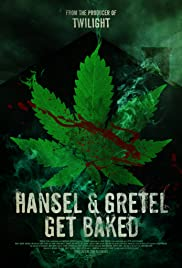 Hansel & Gretel Get Baked (2013) Poster - Movie Forum, Cast, Reviews