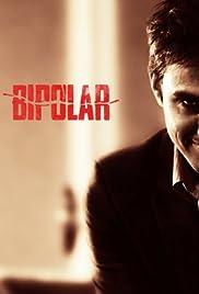 Bipolar(2014) Poster - Movie Forum, Cast, Reviews