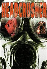 Headcrusher (1999) Poster - Movie Forum, Cast, Reviews