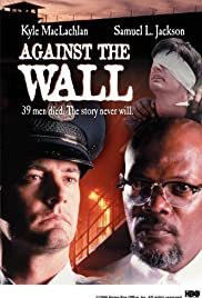 Against the Wall (1994) Poster - Movie Forum, Cast, Reviews